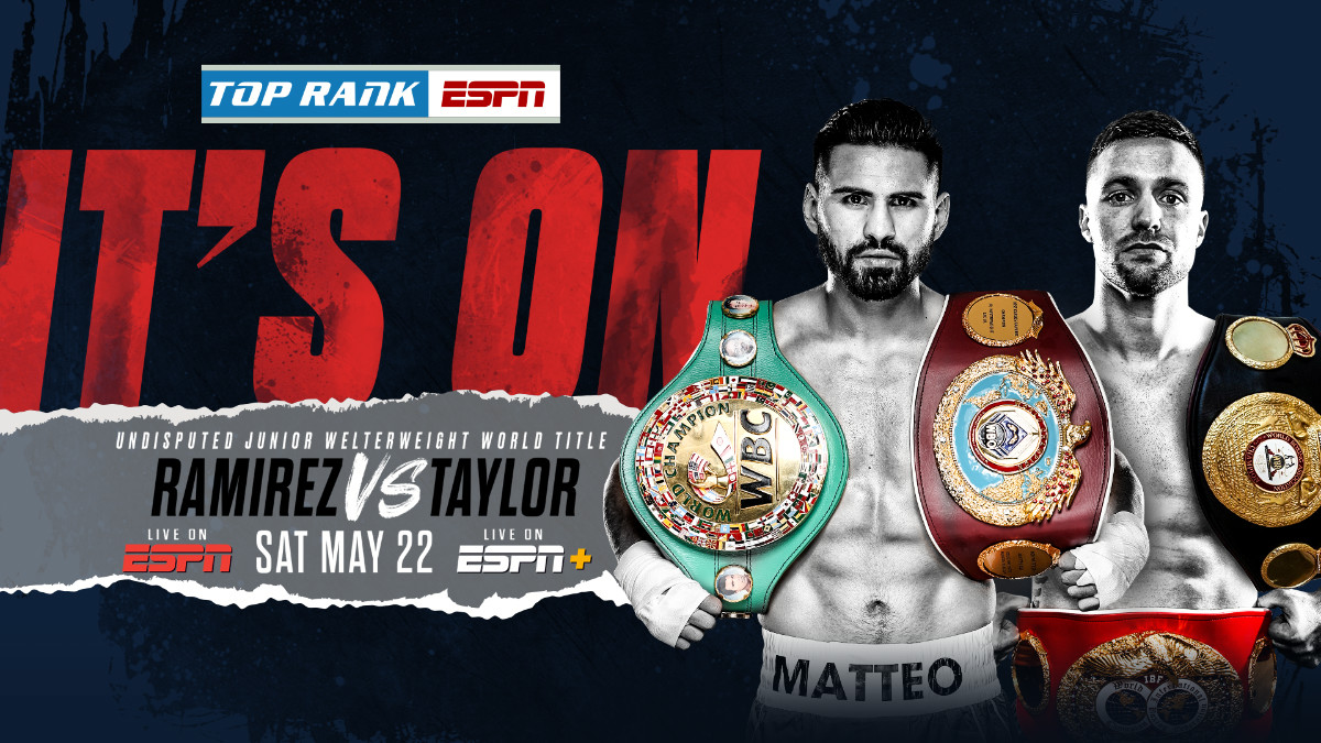Eagerly Awaited Taylor-Ramirez Undisputed Junior Welterweight Bout Set  For May 22'nd